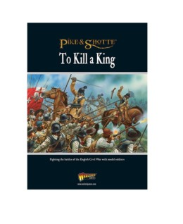 Pike & Shotte TO KILL A KING rule supplement