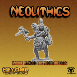 Lucid Eye MOUOK MANGOD the NEOLITHIC BOSS Beyond the Savage Core 28mm NEOB