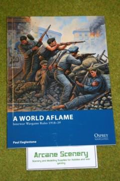 Osprey Wargames A WORLD AFLAME interwar wargames rules 1918-1939